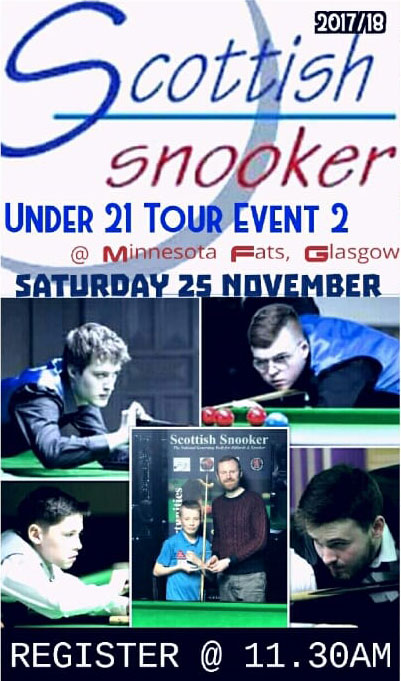 Scottish Snooker - Under 21 Tour Event 2 - Saturday 25th November 2017
