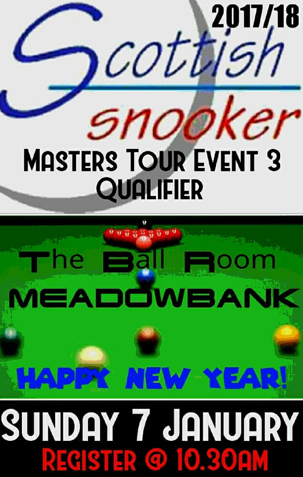 Scottish Masters Tour Event 3 Qualifier - The Ball Room Meadowbank - Sunday 7th January 2018